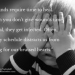 Wounds Require Time to Heal