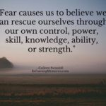 Fear causes us to believe