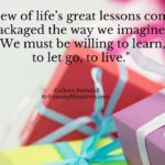Few of life's great lessons come