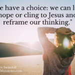 We have a choice: we can lose hope or cling to Jesus