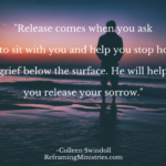 Release comes when you ask Jesus to